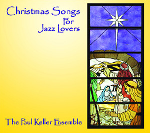 Christmas Songs For Jazz Lovers - Paul Keller Ensemble